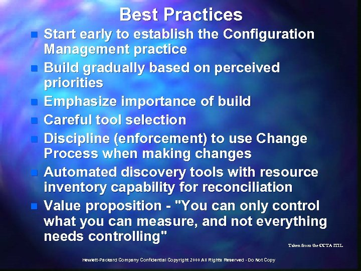 Best Practices n n n n Start early to establish the Configuration Management practice