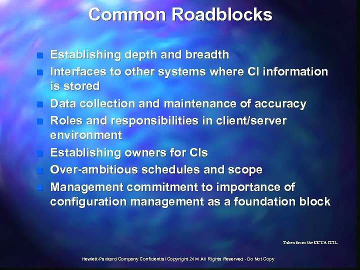 Common Roadblocks n n n n Establishing depth and breadth Interfaces to other systems