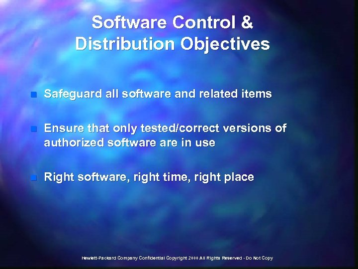 Software Control & Distribution Objectives n Safeguard all software and related items n Ensure