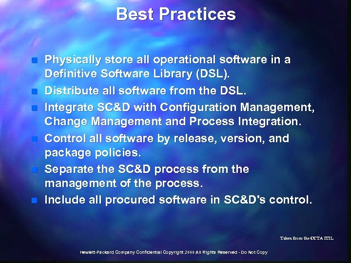 Best Practices n n n Physically store all operational software in a Definitive Software