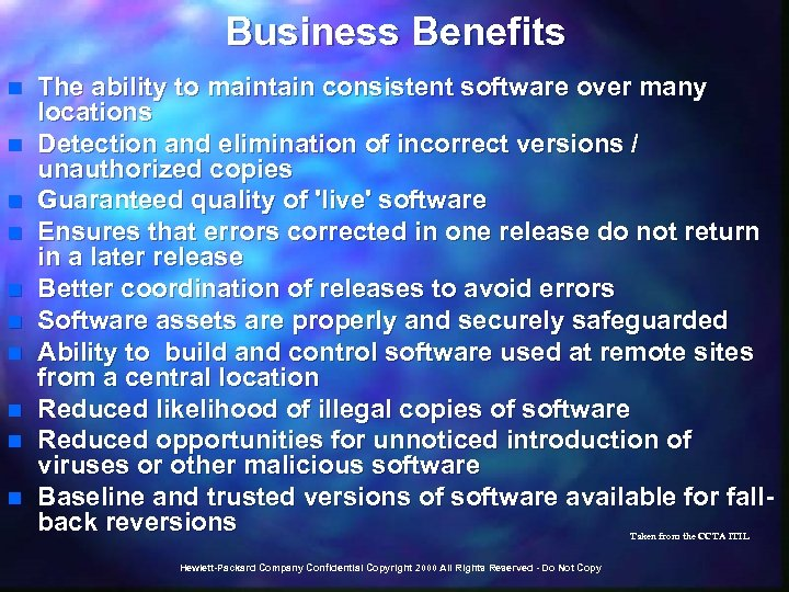 Business Benefits n n n n n The ability to maintain consistent software over