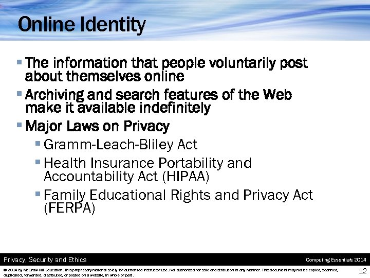 Online Identity § The information that people voluntarily post about themselves online § Archiving