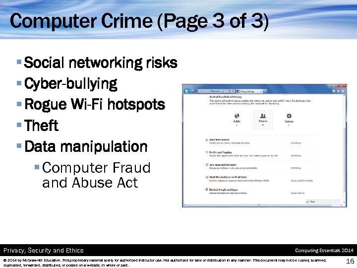 Computer Crime (Page 3 of 3) § Social networking risks § Cyber-bullying § Rogue