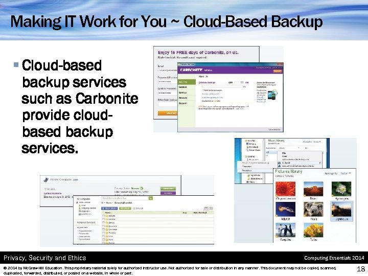 Making IT Work for You ~ Cloud-Based Backup § Cloud-based backup services such as