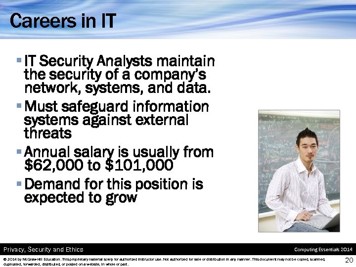 Careers in IT § IT Security Analysts maintain the security of a company's network,
