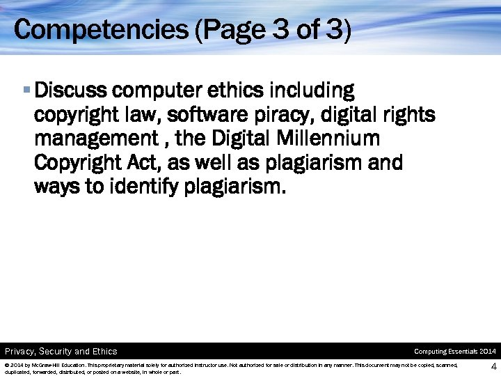 Competencies (Page 3 of 3) § Discuss computer ethics including copyright law, software piracy,