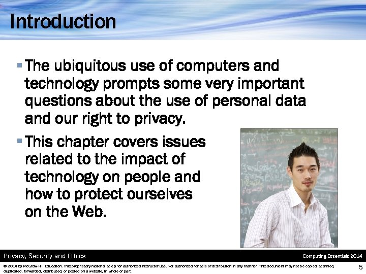 Introduction § The ubiquitous use of computers and technology prompts some very important questions