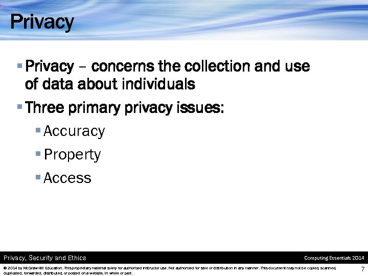 Privacy § Privacy – concerns the collection and use of data about individuals §