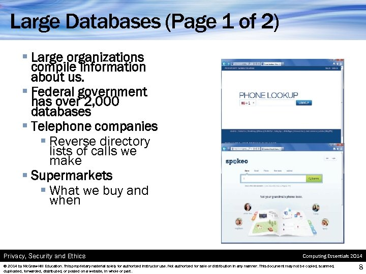 Large Databases (Page 1 of 2) § Large organizations compile information about us. §