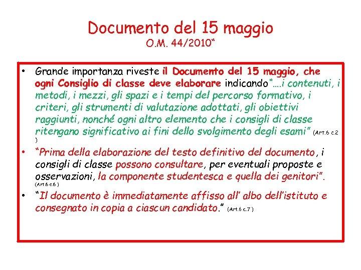 """Documento del 15 maggio O. M. 44/2010"""" • Grande importanza riveste il Documento del"""