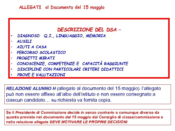 ALLEGATI al Documento del 15 maggio DESCRIZIONE DEL DSA – • • DIAGNOSI: Q.