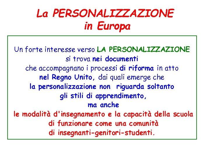 La PERSONALIZZAZIONE in Europa Un forte interesse verso LA PERSONALIZZAZIONE si trova nei documenti