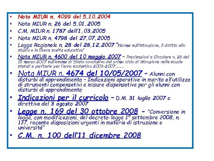 • • • Nota MIUR n. 4099 del 5. 10. 2004 Nota MIUR