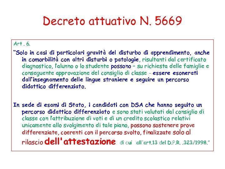 """Decreto attuativo N. 5669 Art. 6. """"Solo in casi di particolari gravità del disturbo"""