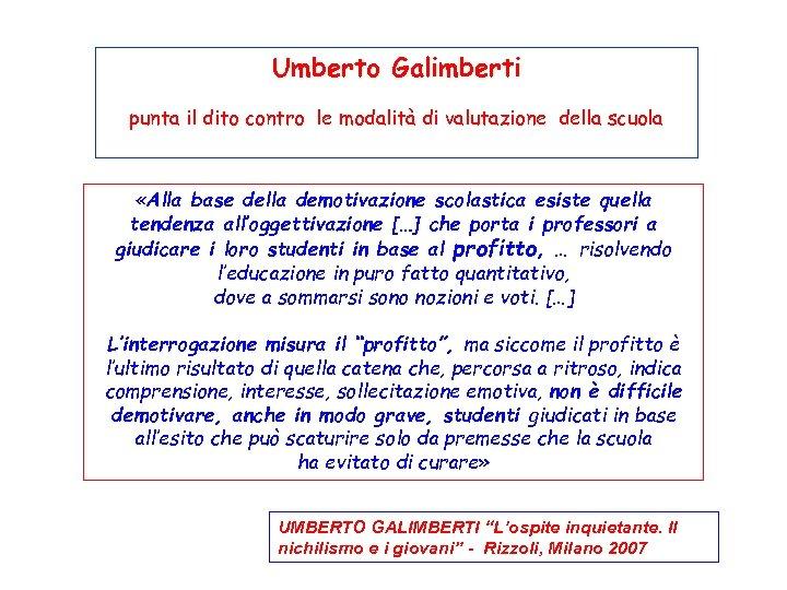 Umberto Galimberti punta il dito contro le modalità di valutazione della scuola «Alla base