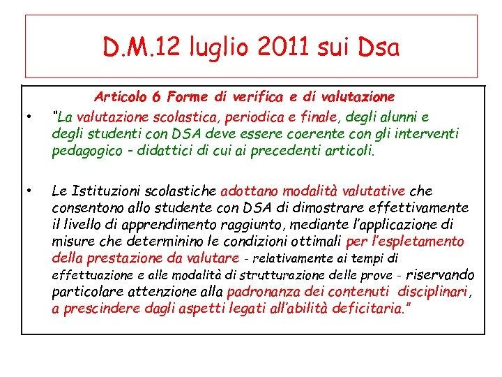 D. M. 12 luglio 2011 sui Dsa • • Articolo 6 Forme di verifica