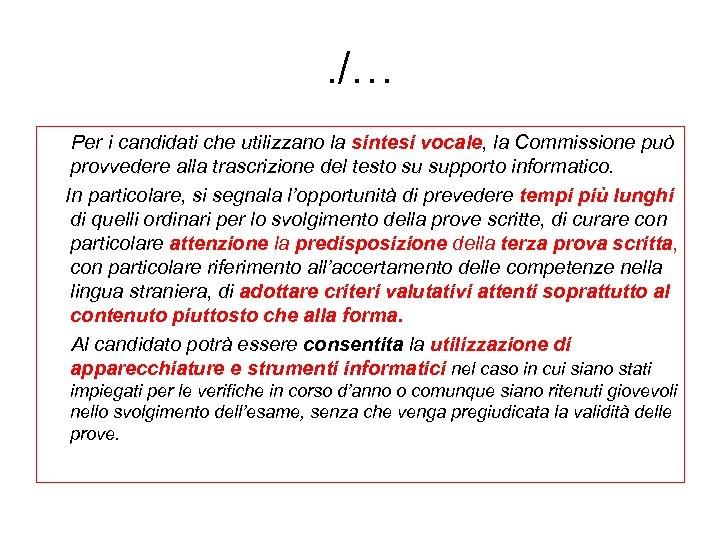 . /… Per i candidati che utilizzano la sintesi vocale, la Commissione può provvedere