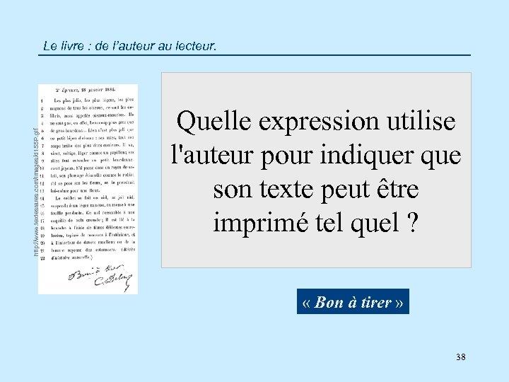 http: //www. textesrares. com/images/d 155 P. gif Le livre : de l'auteur au lecteur.