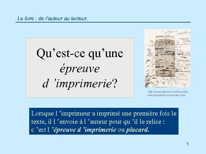 Le livre : de l'auteur au lecteur. Qu'est-ce qu'une épreuve d 'imprimerie? http: //expositions.