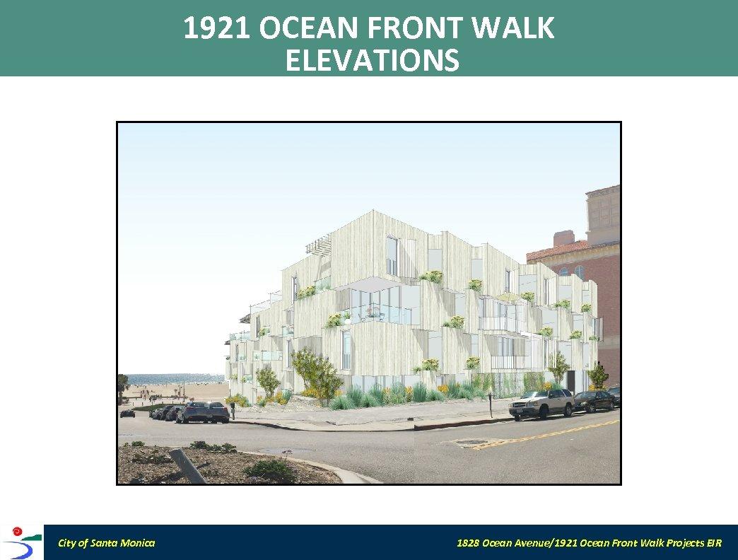 1921 OCEAN FRONT WALK ELEVATIONS City of Santa Monica 1828 Ocean Avenue/1921 Ocean Front