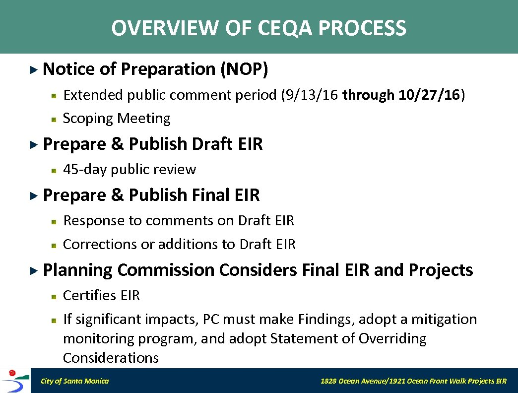 OVERVIEW OF CEQA PROCESS Notice of Preparation (NOP) Extended public comment period (9/13/16 through
