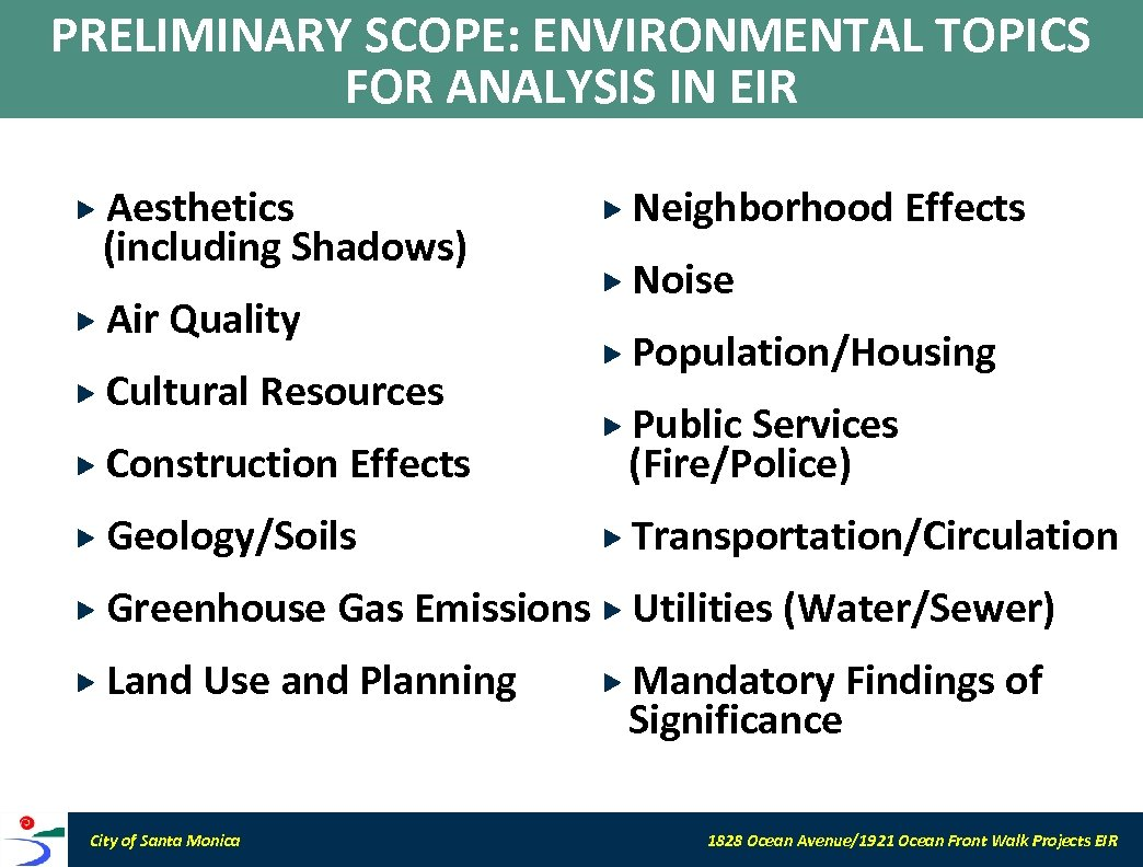 PRELIMINARY SCOPE: ENVIRONMENTAL TOPICS FOR ANALYSIS IN EIR Aesthetics (including Shadows) Air Quality Cultural