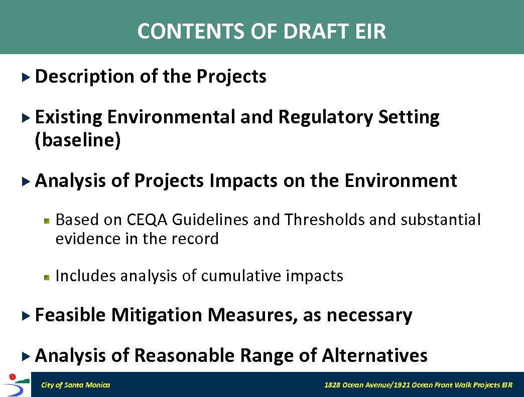 CONTENTS OF DRAFT EIR Description of the Projects Existing Environmental and Regulatory Setting (baseline)