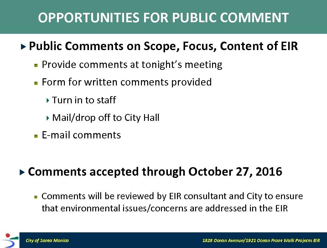 OPPORTUNITIES FOR PUBLIC COMMENT Public Comments on Scope, Focus, Content of EIR Provide comments