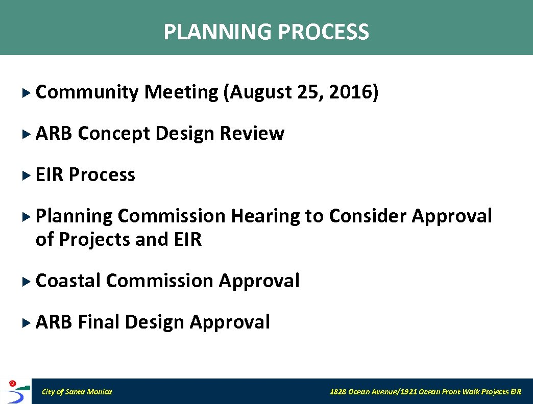 PLANNING PROCESS Community ARB EIR Meeting (August 25, 2016) Concept Design Review Process Planning