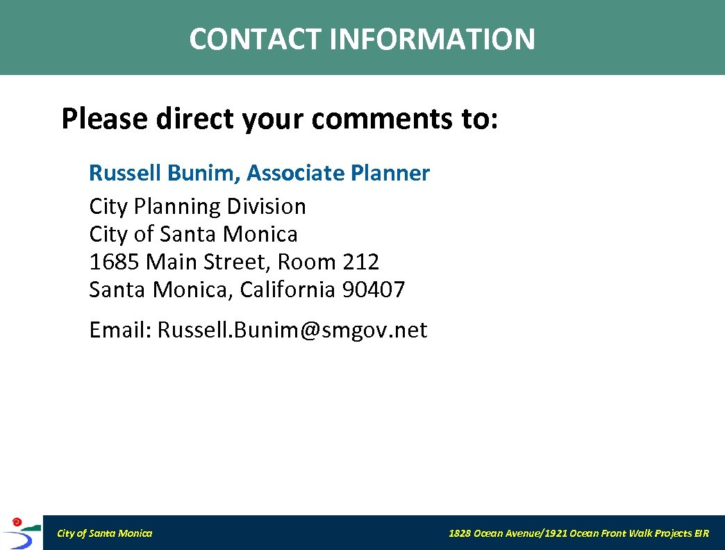 CONTACT INFORMATION Please direct your comments to: Russell Bunim, Associate Planner City Planning Division