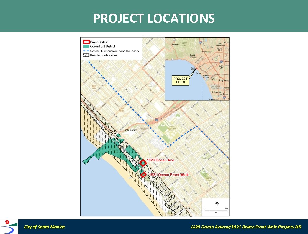 PROJECT LOCATIONS City of Santa Monica 1828 Ocean Avenue/1921 Ocean Front Walk Projects EIR