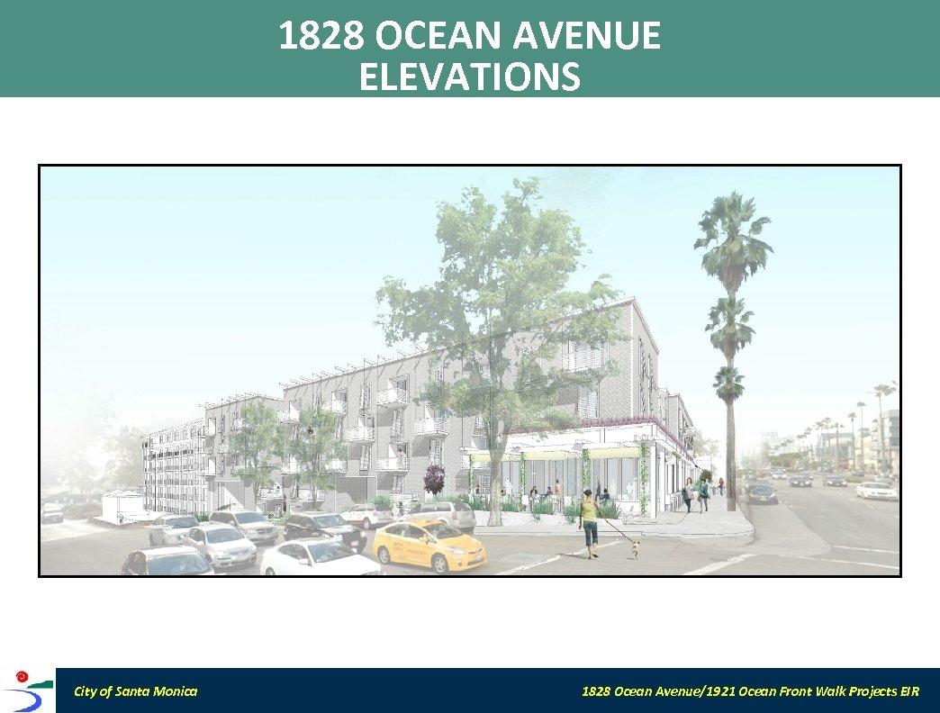 1828 OCEAN AVENUE ELEVATIONS City of Santa Monica 1828 Ocean Avenue/1921 Ocean Front Walk