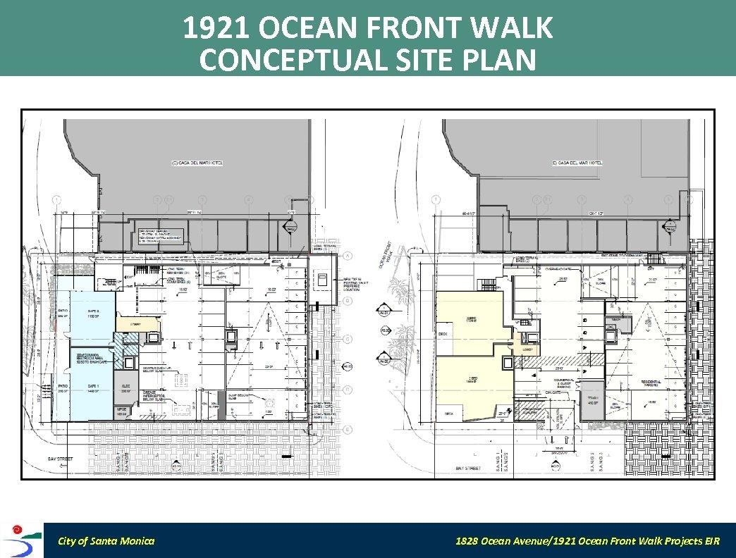 1921 OCEAN FRONT WALK CONCEPTUAL SITE PLAN City of Santa Monica 1828 Ocean Avenue/1921