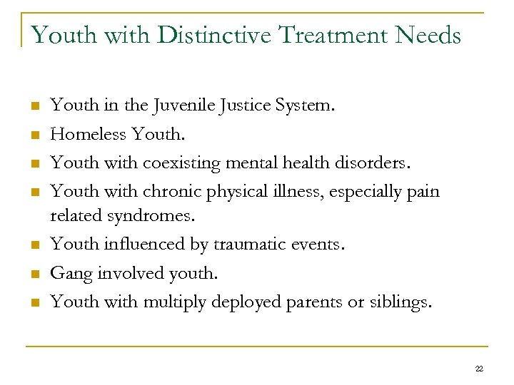 Youth with Distinctive Treatment Needs n n n n Youth in the Juvenile Justice