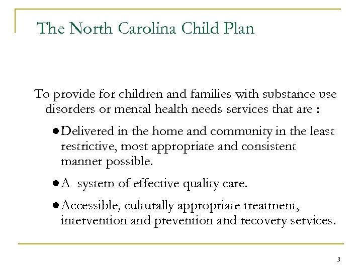 The North Carolina Child Plan To provide for children and families with substance use