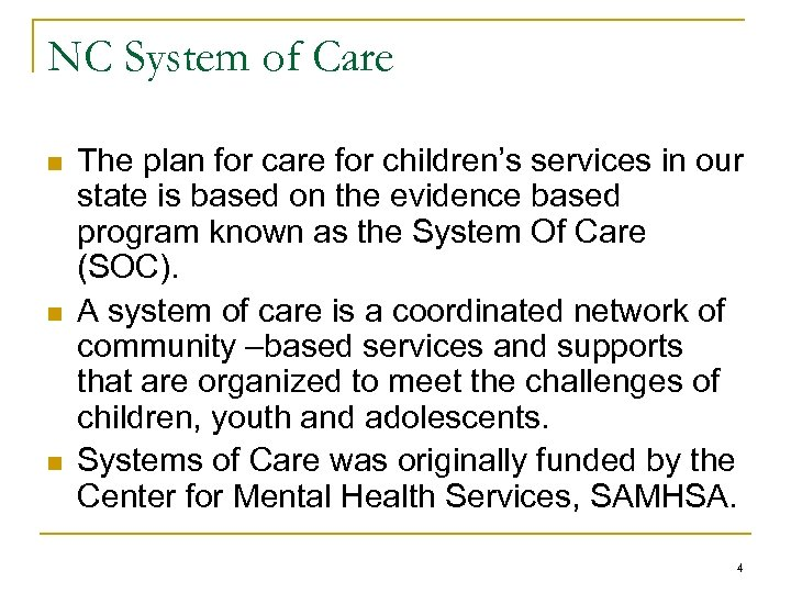 NC System of Care n n n The plan for care for children's services