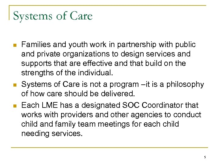 Systems of Care n n n Families and youth work in partnership with public
