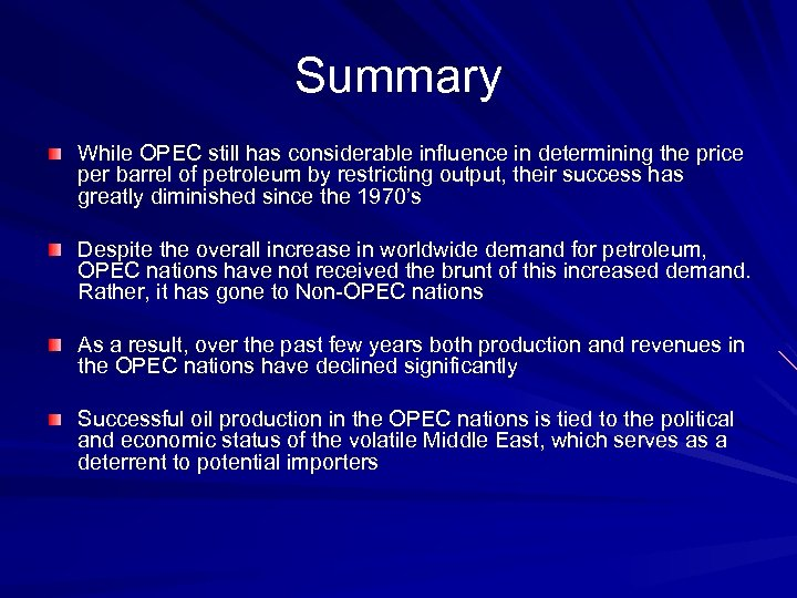 Summary While OPEC still has considerable influence in determining the price per barrel of