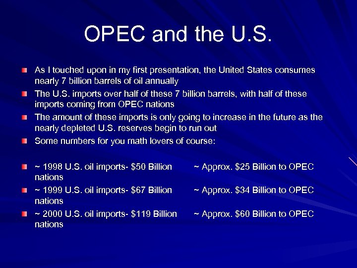OPEC and the U. S. As I touched upon in my first presentation, the