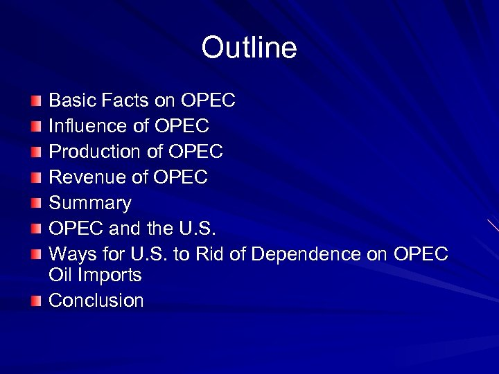 Outline Basic Facts on OPEC Influence of OPEC Production of OPEC Revenue of OPEC