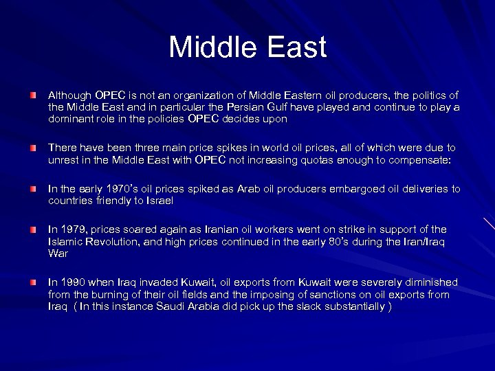Middle East Although OPEC is not an organization of Middle Eastern oil producers, the