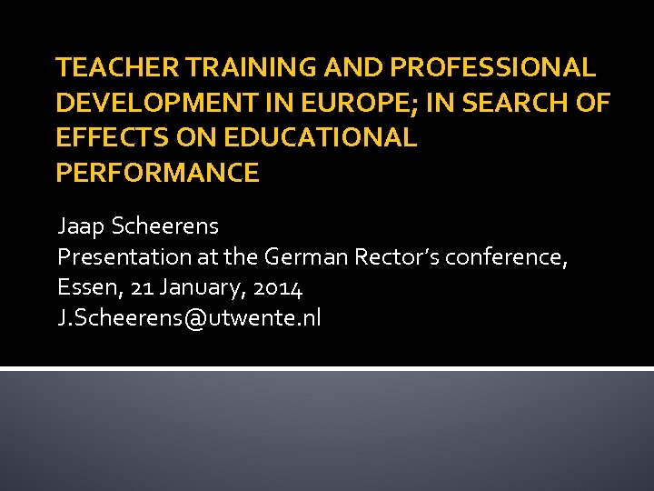 TEACHER TRAINING AND PROFESSIONAL DEVELOPMENT IN EUROPE; IN SEARCH OF EFFECTS ON EDUCATIONAL PERFORMANCE