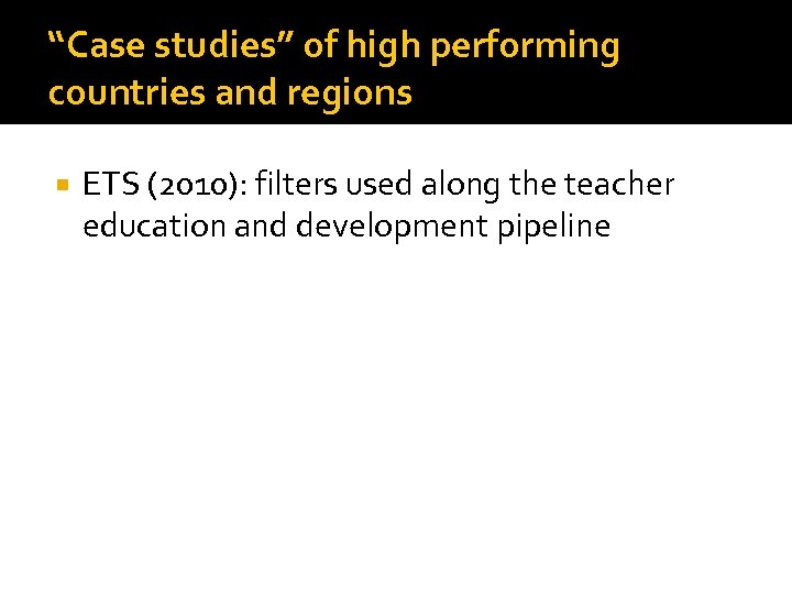 """""""Case studies"""" of high performing countries and regions ETS (2010): filters used along the"""