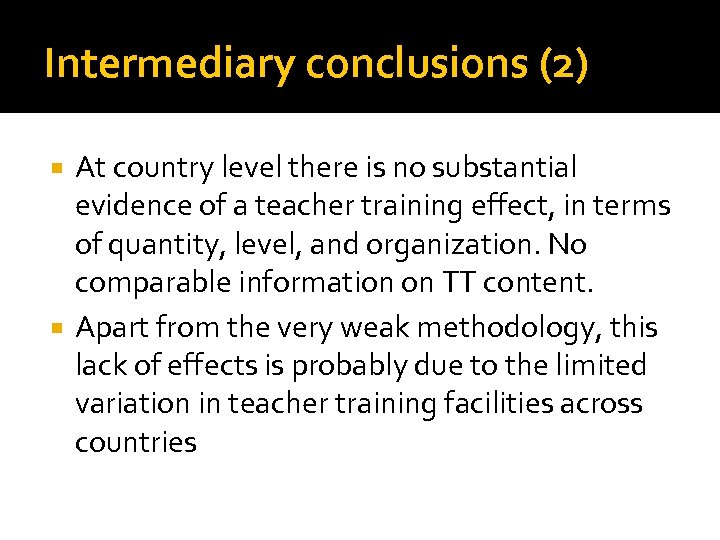 Intermediary conclusions (2) At country level there is no substantial evidence of a teacher