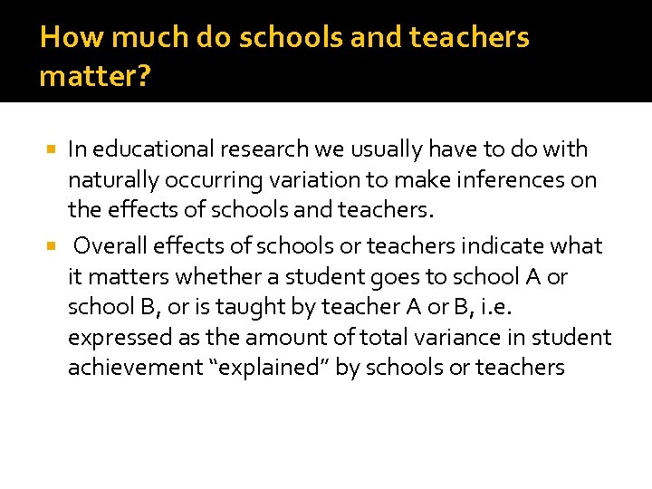 How much do schools and teachers matter? In educational research we usually have to
