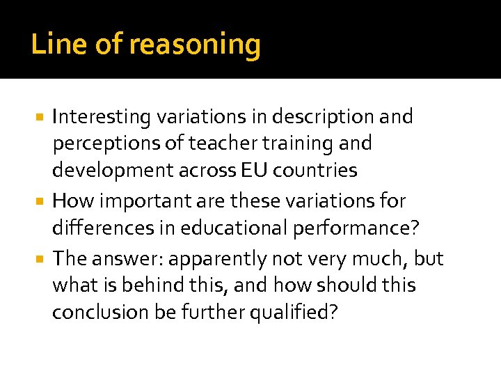 Line of reasoning Interesting variations in description and perceptions of teacher training and development