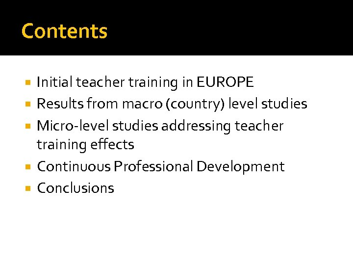 Contents Initial teacher training in EUROPE Results from macro (country) level studies Micro-level studies