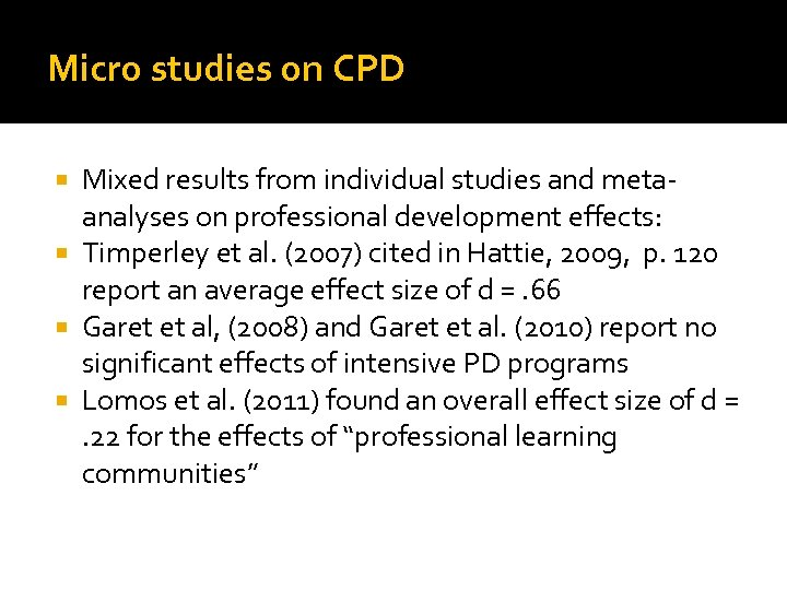Micro studies on CPD Mixed results from individual studies and metaanalyses on professional development
