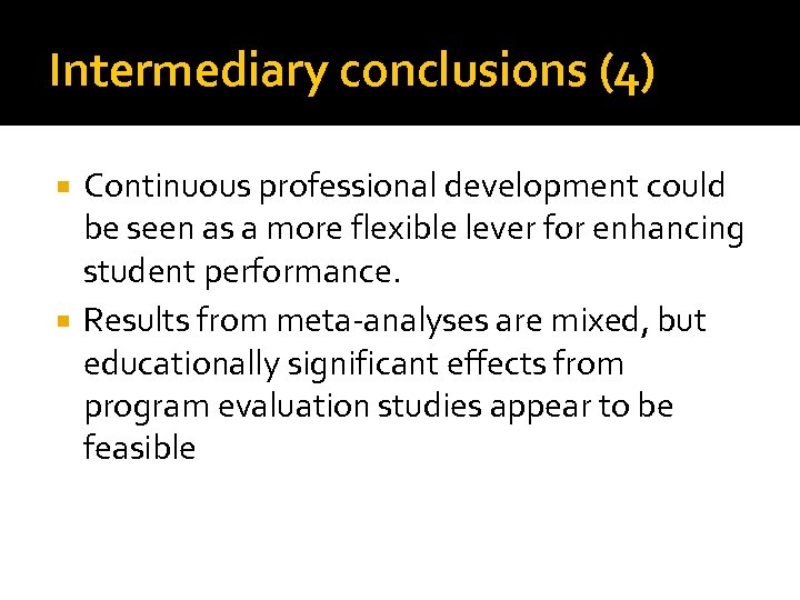 Intermediary conclusions (4) Continuous professional development could be seen as a more flexible lever