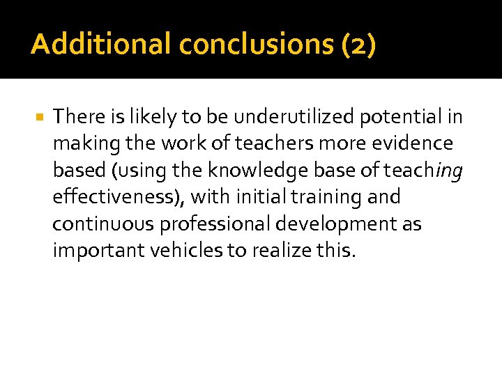 Additional conclusions (2) There is likely to be underutilized potential in making the work
